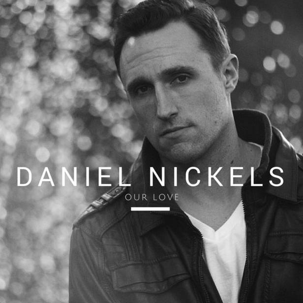 Daniel Nickels - Our Love